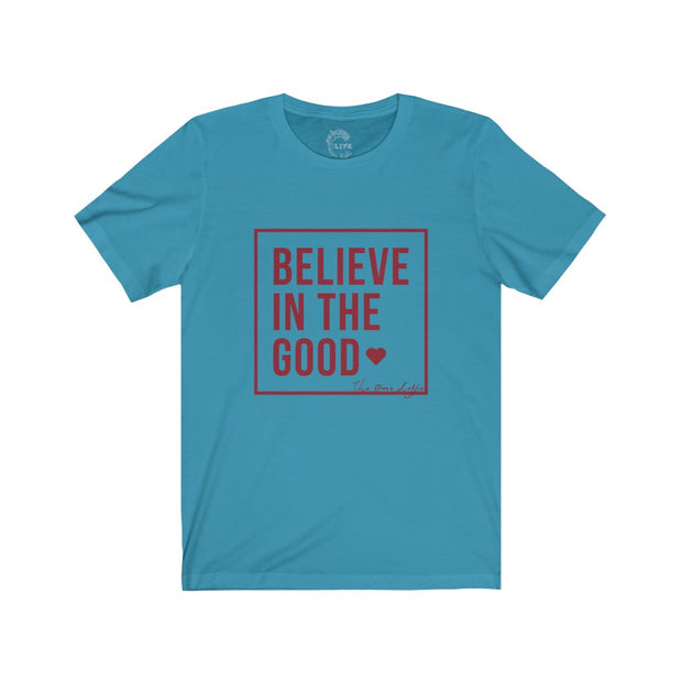 Believe In The Good
