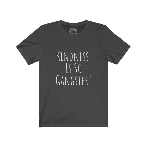 Kindness Is So Gangster Tee