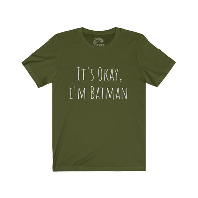 It's Okay I'm Batman Tee