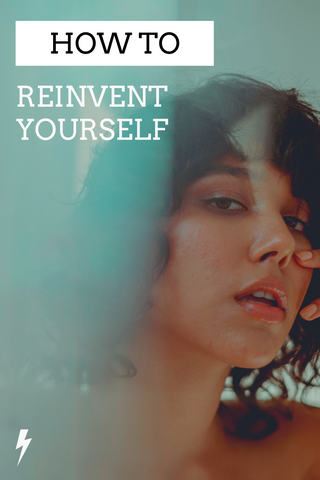 How to Reimagine and Reinvent Yourself by Empty Whole also on Pinterest