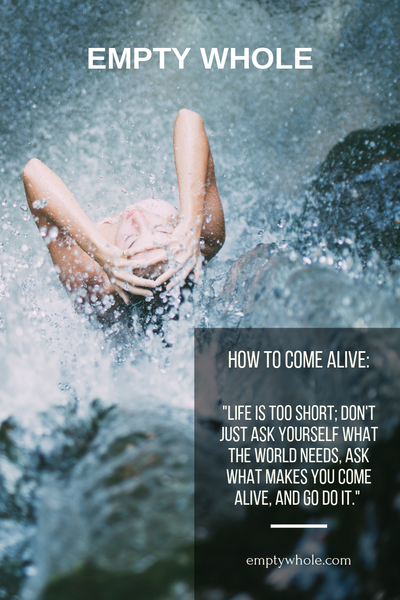 Empty Whole How to Come Alive Save Pin on Pinterest