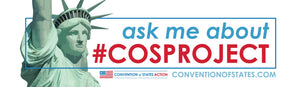 Ask Me About #COSProject Bumper Sticker
