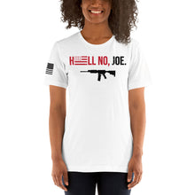 Load image into Gallery viewer, Hell No, Joe (Unisex Tee)
