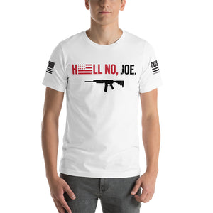 Hell No, Joe (Unisex Tee)