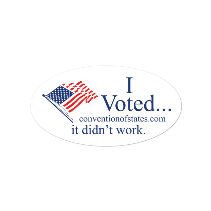 I Voted, It Didn't Work Sticker