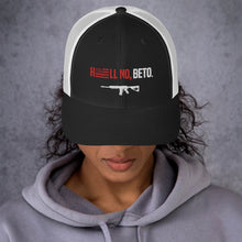 Load image into Gallery viewer, Hell No, Beto Trucker Cap