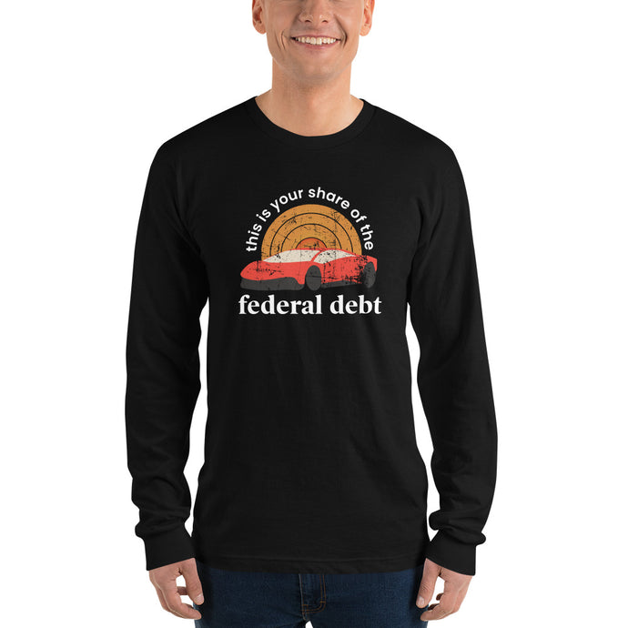 Federal Debt Long Sleeve Tee - American Made (Unisex)