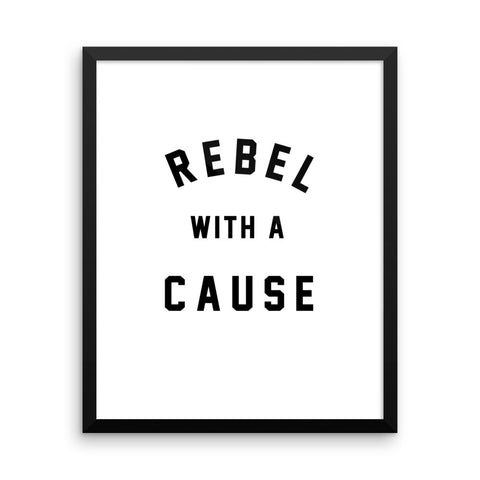"Framed ""Rebel With A Cause"" poster"