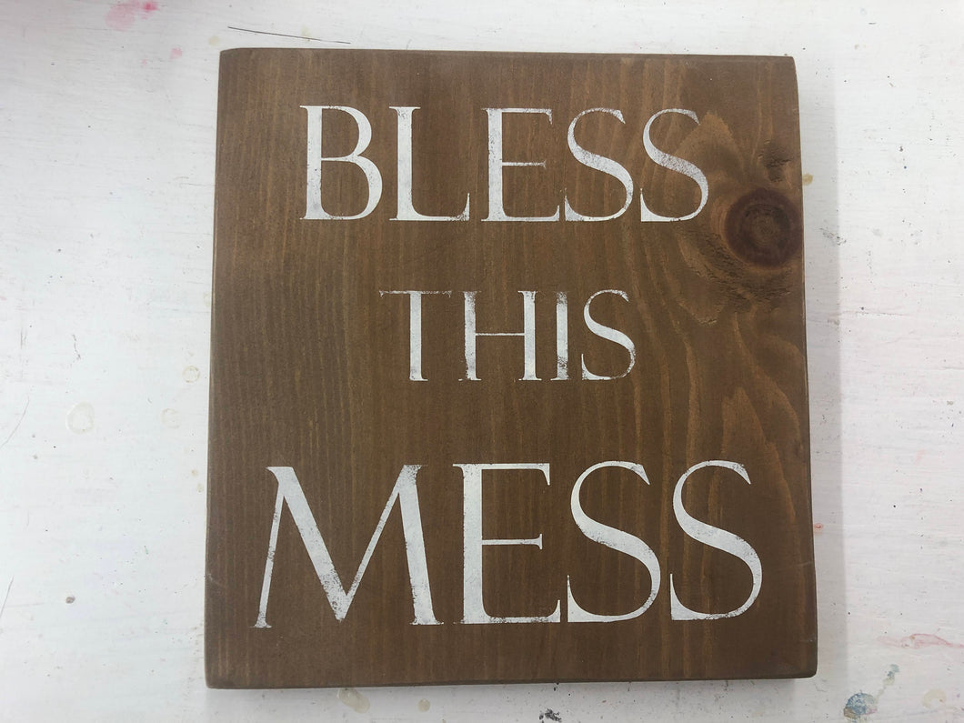 Bless This Mess Stained Wood Sign