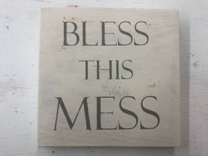 Bless This Mess White Wood Sign