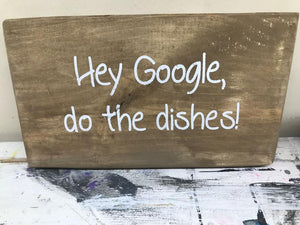 Hey Google, do the dishes!