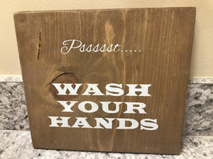 Psssst....Wash Your Hands
