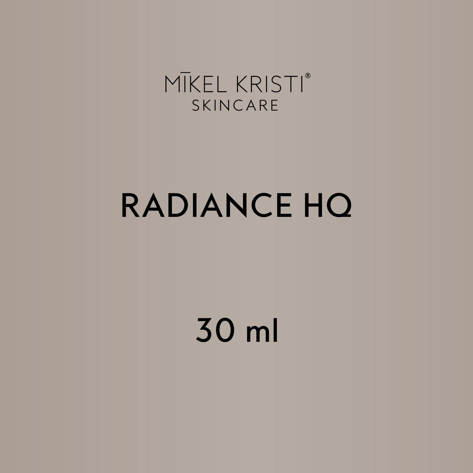 Radiance HQ is for Professional Use Only. Please contact wholesaleinfo@mikelkristi.com for pricing, approval, or to learn more.