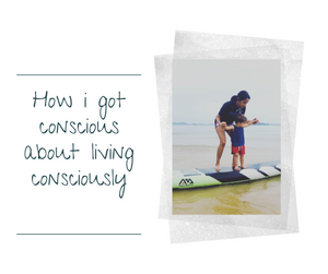 How I got conscious about living consciously