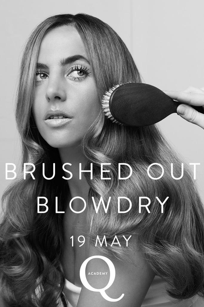 BRUSHED OUT BLOWDRY: 1/2 day workshop: 19TH MAY