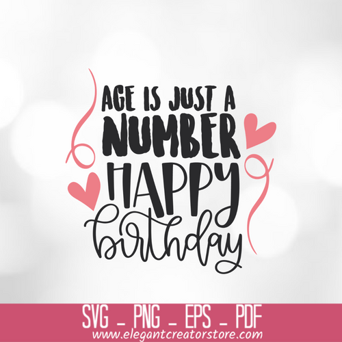 AGE IS JUST A NUMBER HAPPY BIRTHDAY SVG