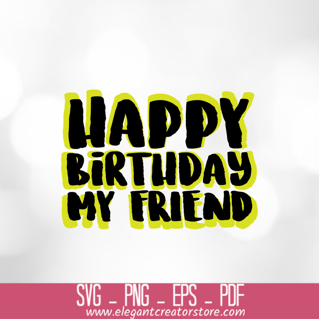 HBD MY FRIEND 3 SVG