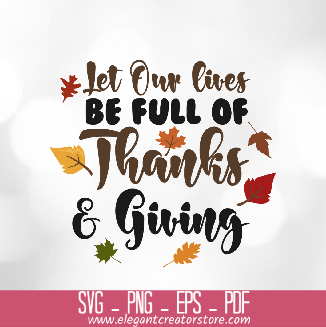 let our lives be full of thanks and giving SVG