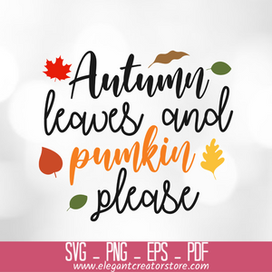 autumn leaves and pumpkin please SVG