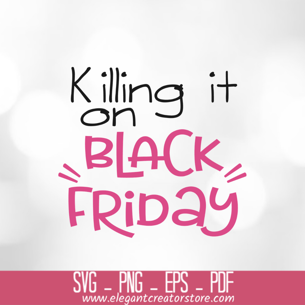 killing it on black friday 3 SVG