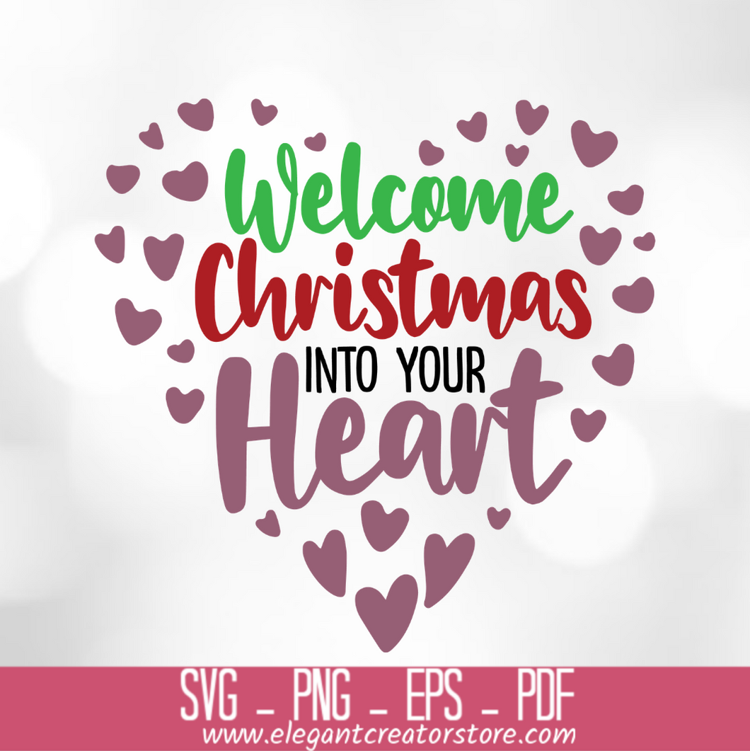 welcome christmas into your heart SVG
