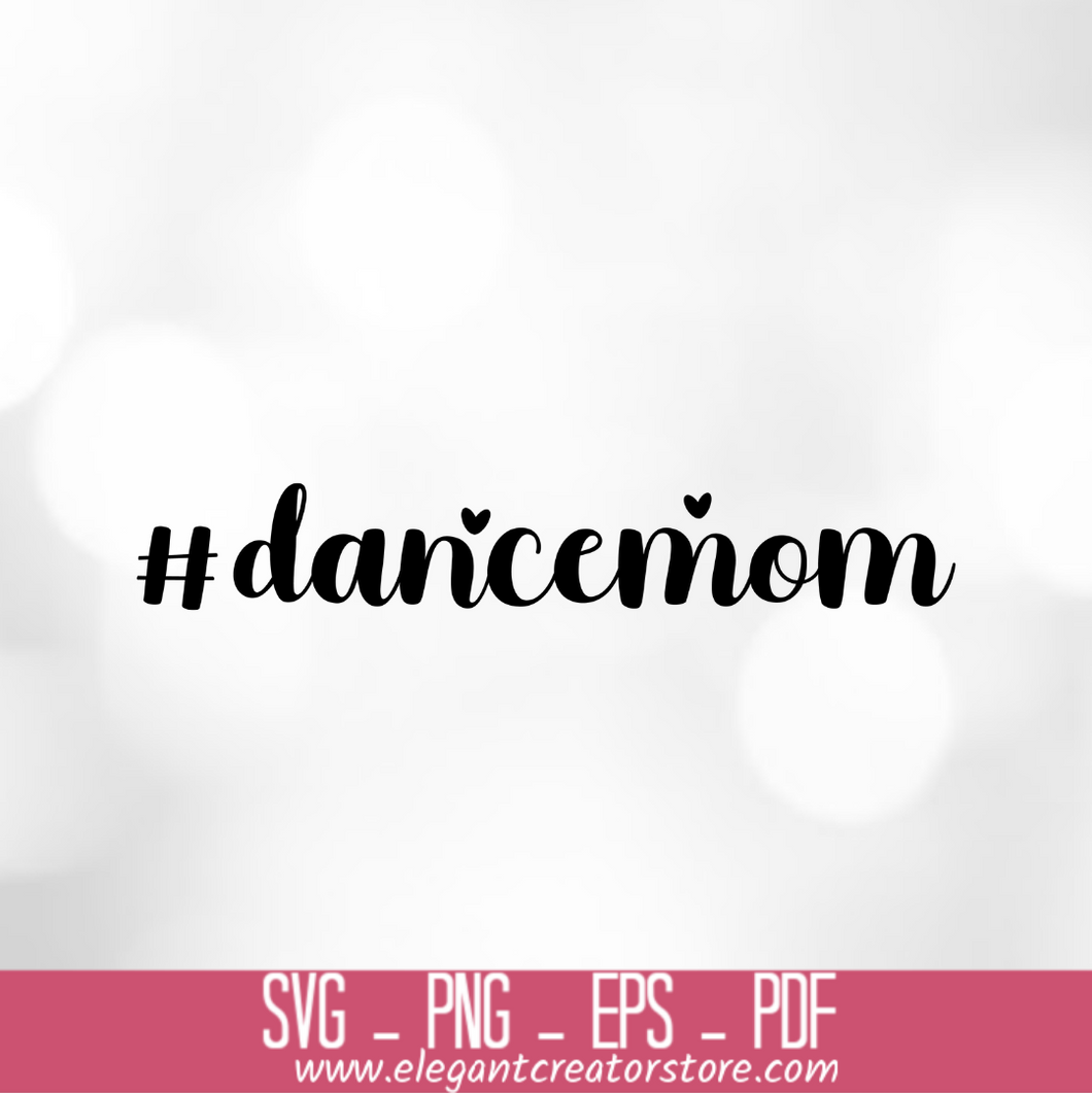 Dance Mom Svg Cut File Instant Download Files for Cricut SVG