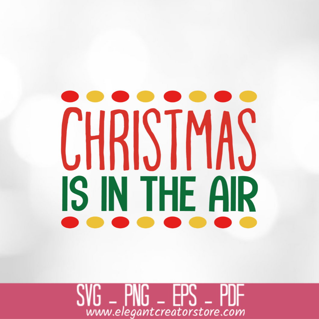 christmas is in the air SVG