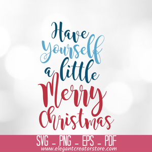 have yourself a little merry christmas SVG