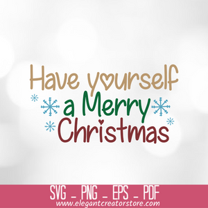 have yourself a merry christmas SVG