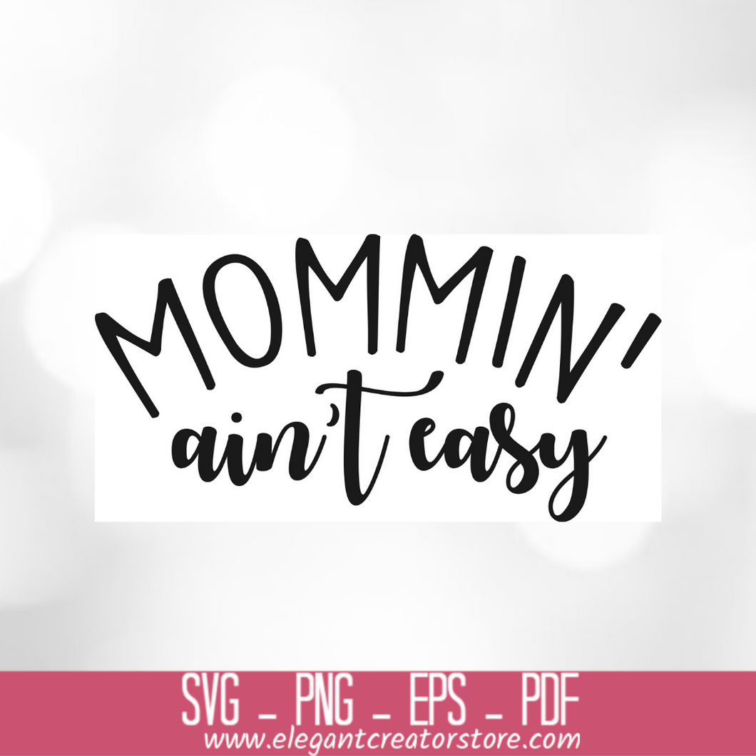 MOMMIN AINT EASY SVG