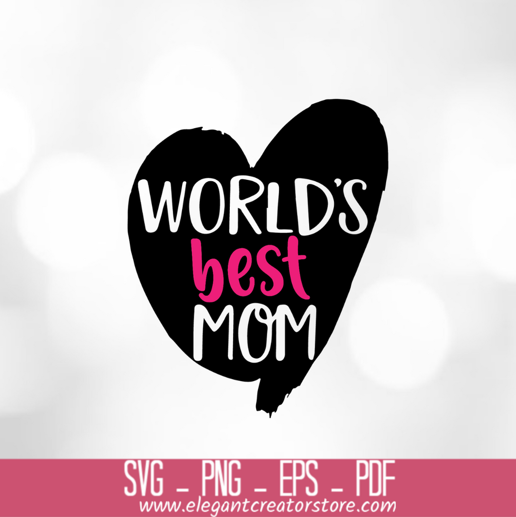 WORLDS BEST MOM SVG