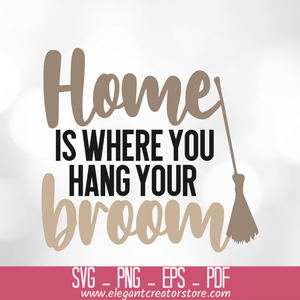 home is where you hang your broom SVG