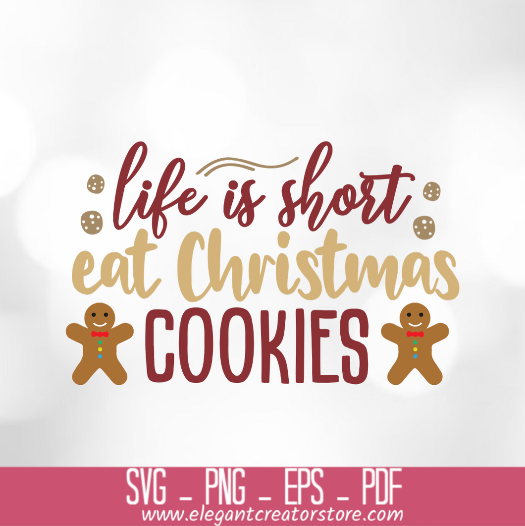 life is short eat christmas cookies SVG