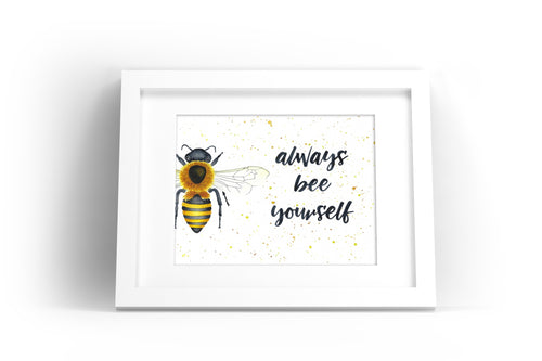 Bee Yourself Watercolor Print
