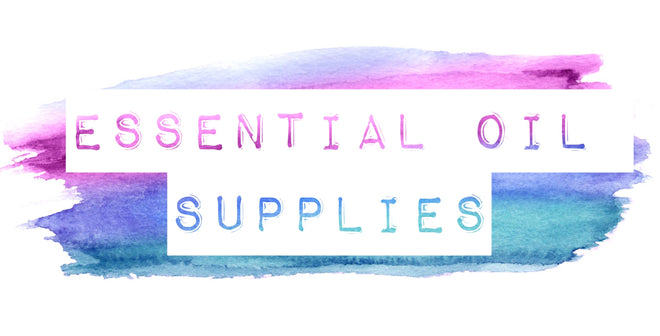 Essential Oil Supplies