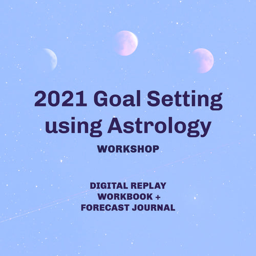 2021 Goal Setting Using Astrology Workshop Digital Replay
