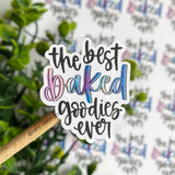 The Best Baked Goodies Ever Sticker©