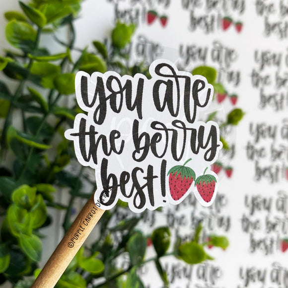 You Are The Berry Best Strawberry Sticker©