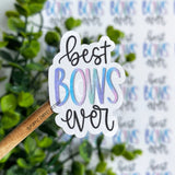 Best Bows Ever Sticker©