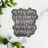 Create Something Beautiful Vinyl Sticker©