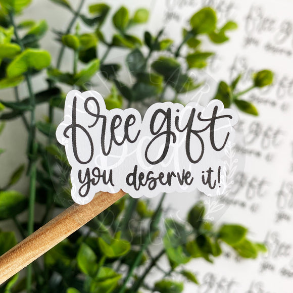 Free Gift, You Deserve It Sticker