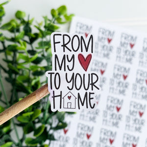 From My Heart To Your Home Sticker