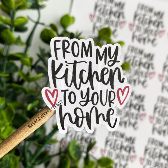 From My Kitchen to Your Home Sticker©