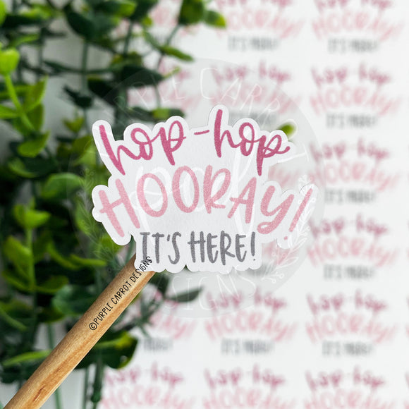 Hop-Hop Hooray It's Here Sticker©