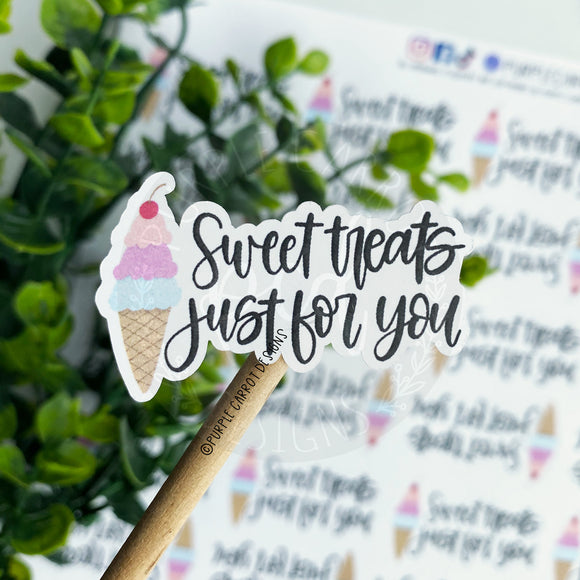 Ice Cream Sweet Treats Just For You Sticker©