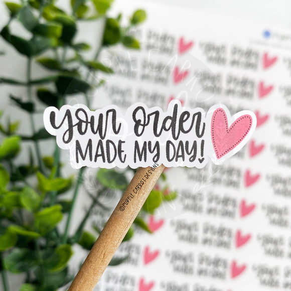 Your Order Made My Day Pink Heart Sticker©