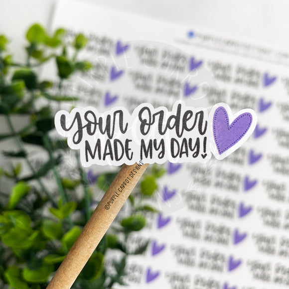 Your Order Made My Day Purple Heart Sticker©