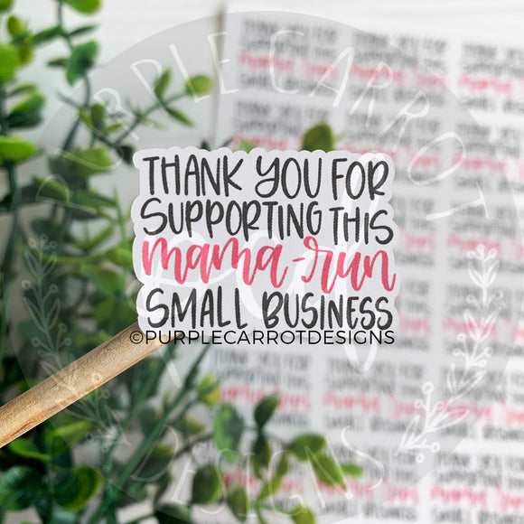 Thank You For Supporting This Mama-Run™ Small Business Sticker