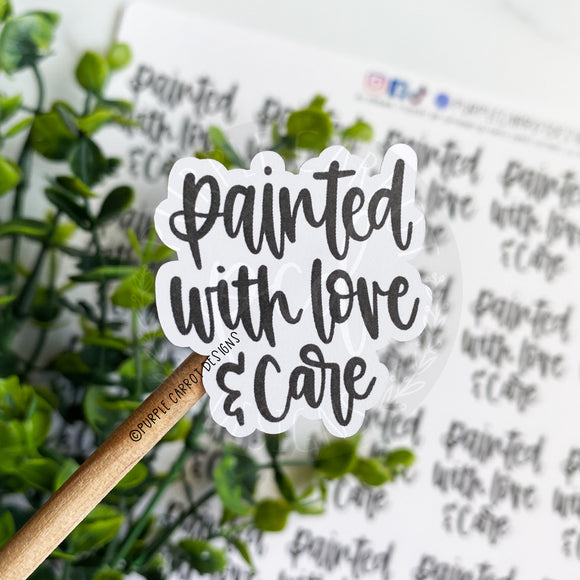 Foiled Painted With Love and Care Sticker©