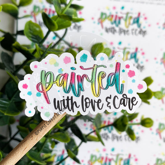Colorful Painted With Love and Care Sticker©